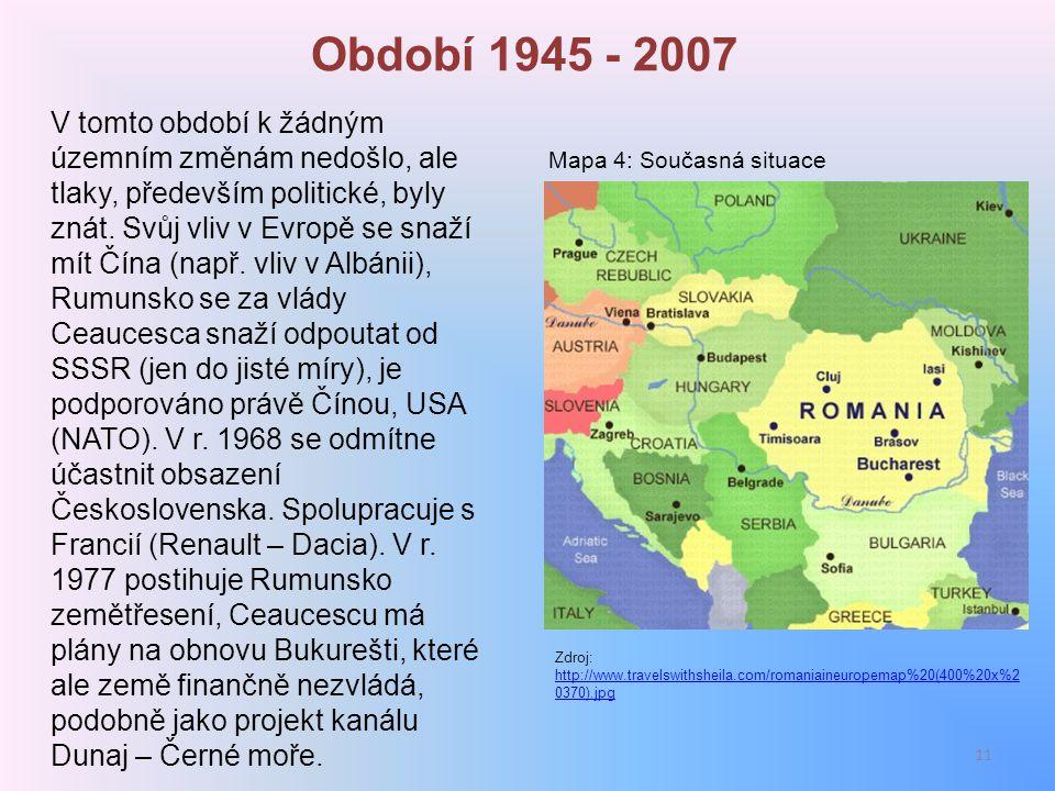 Období 1945 - 2007 V tomto období k žádným územním změnám nedošlo, ale tlaky, především politické, byly znát. Svůj vliv v Evropě se snaží mít Čína (na