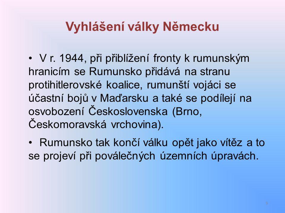 Vyhlášení války Německu V r. 1944, při přiblížení fronty k rumunským hranicím se Rumunsko přidává na stranu protihitlerovské koalice, rumunští vojáci