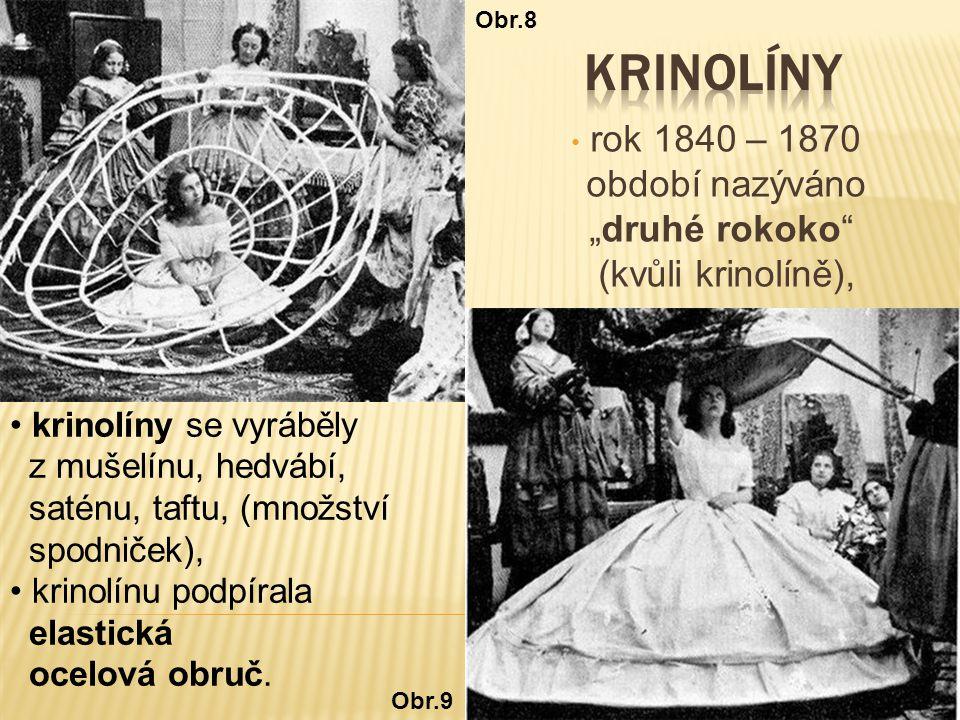 """rok 1840 – 1870 období nazýváno """"druhé rokoko"""" (kvůli krinolíně), krinolíny se vyráběly z mušelínu, hedvábí, saténu, taftu, (množství spodniček), krin"""