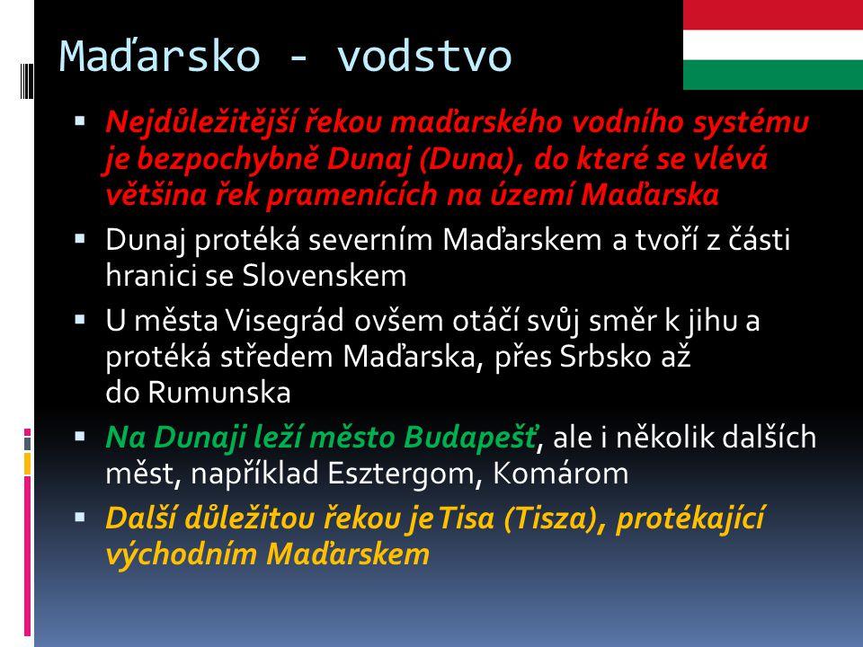 Maďarsko - vodstvo  Nejdůležitější řekou maďarského vodního systému je bezpochybně Dunaj (Duna), do které se vlévá většina řek pramenících na území M