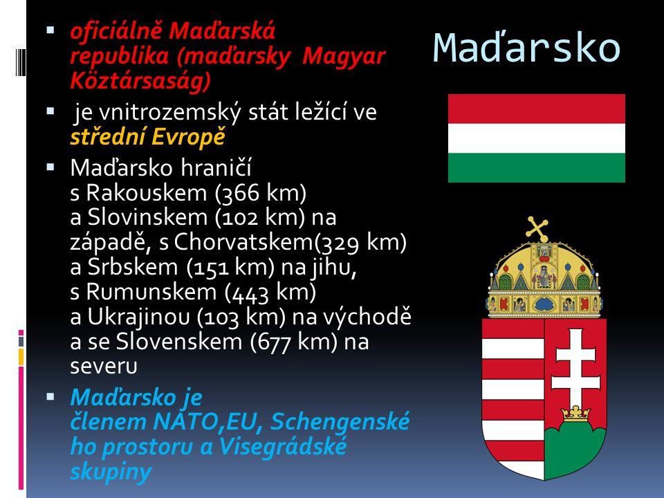 Maďarsko  oficiálně Maďarská republika (maďarsky Magyar Köztársaság)  je vnitrozemský stát ležící ve střední Evropě  Maďarsko hraničí s Rakouskem (