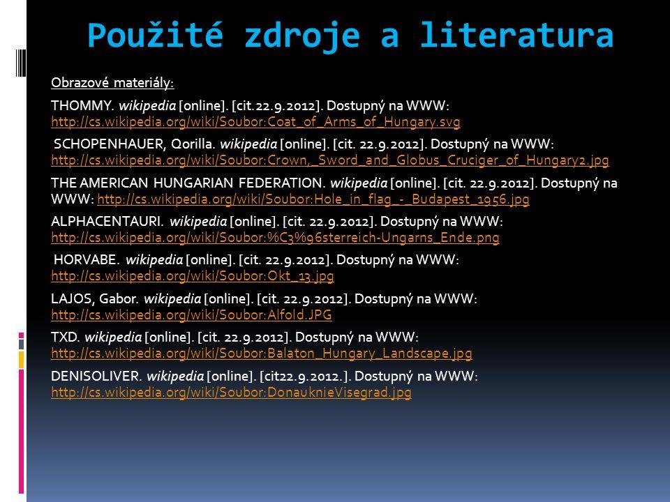 Použité zdroje a literatura Obrazové materiály: THOMMY. wikipedia [online]. [cit.22.9.2012]. Dostupný na WWW: http://cs.wikipedia.org/wiki/Soubor:Coat