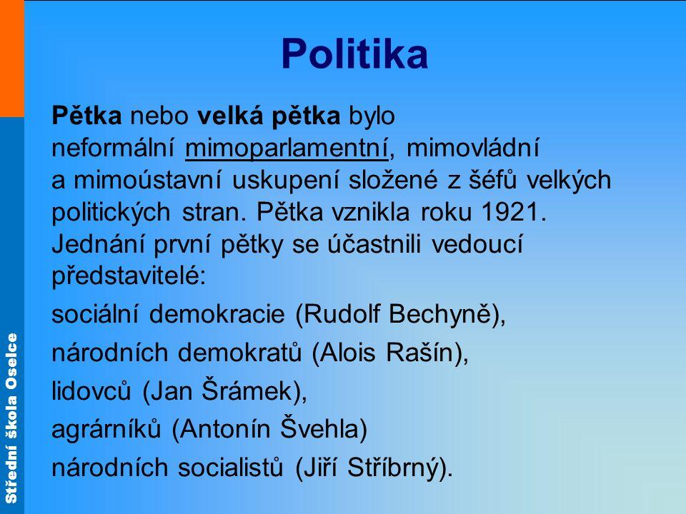 Střední škola Oselce Politika Pětka nebo velká pětka bylo neformální mimoparlamentní, mimovládní a mimoústavní uskupení složené z šéfů velkých politic