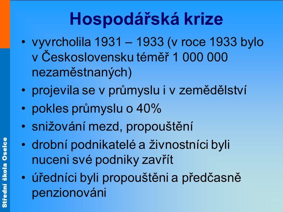 Střední škola Oselce Hospodářská krize vyvrcholila 1931 – 1933 (v roce 1933 bylo v Československu téměř 1 000 000 nezaměstnaných) projevila se v průmy