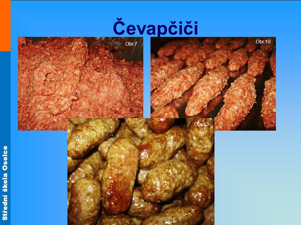 Střední škola Oselce Čevapčiči Obr.7 Obr.10 Obr.13