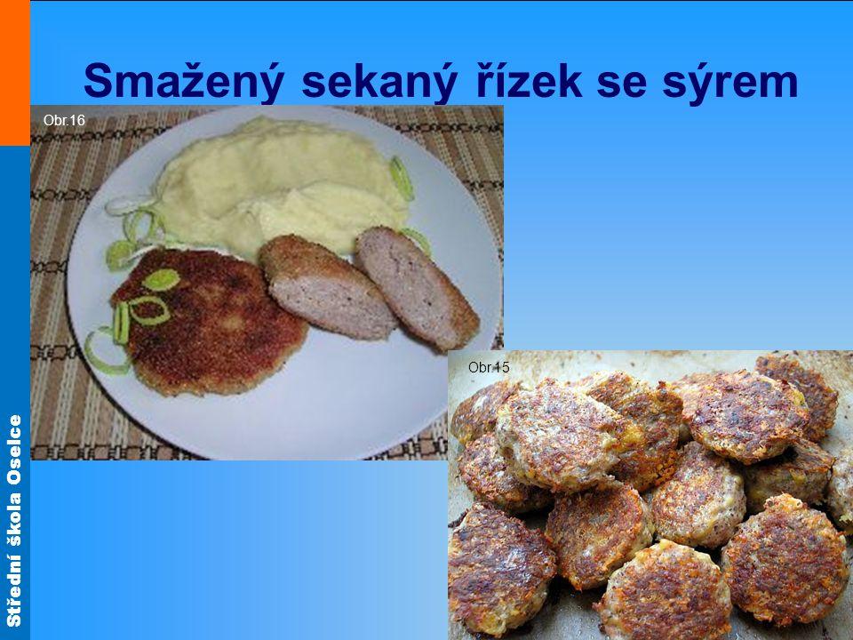 Střední škola Oselce Smažený sekaný řízek se sýrem Obr.16 Obr.15