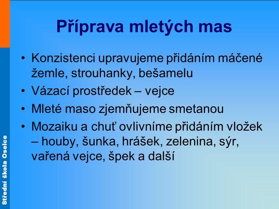 Střední škola Oselce Sekaná pečeně Hovězí přední a ořez osolíme a jemně semeleme s cibulí.
