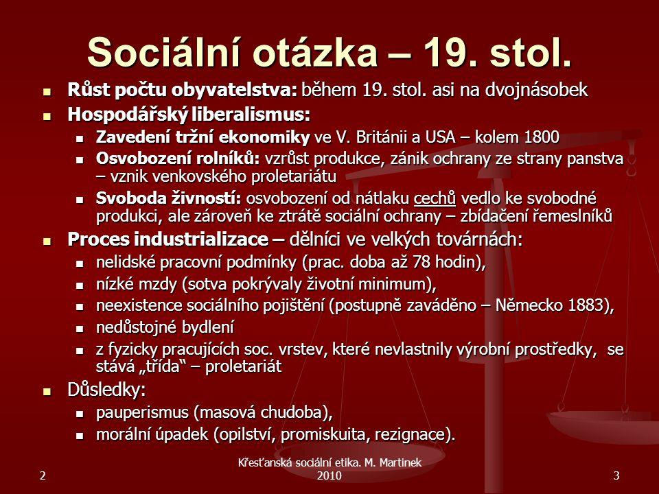 2 Křesťanská sociální etika.M. Martinek 201014 Sociální dokumenty katolické církve 1.