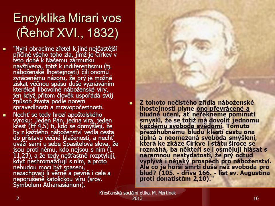 2 Křesťanská sociální etika. M. Martinek 201316 Encyklika Mirari vos (Řehoř XVI., 1832)