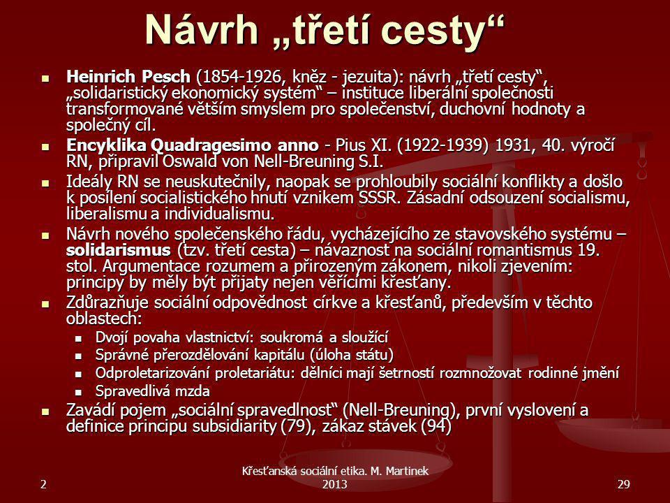 """2 Křesťanská sociální etika. M. Martinek 201329 Návrh """"třetí cesty"""" Heinrich Pesch (1854-1926, kněz - jezuita): návrh """"třetí cesty"""", """"solidaristický e"""