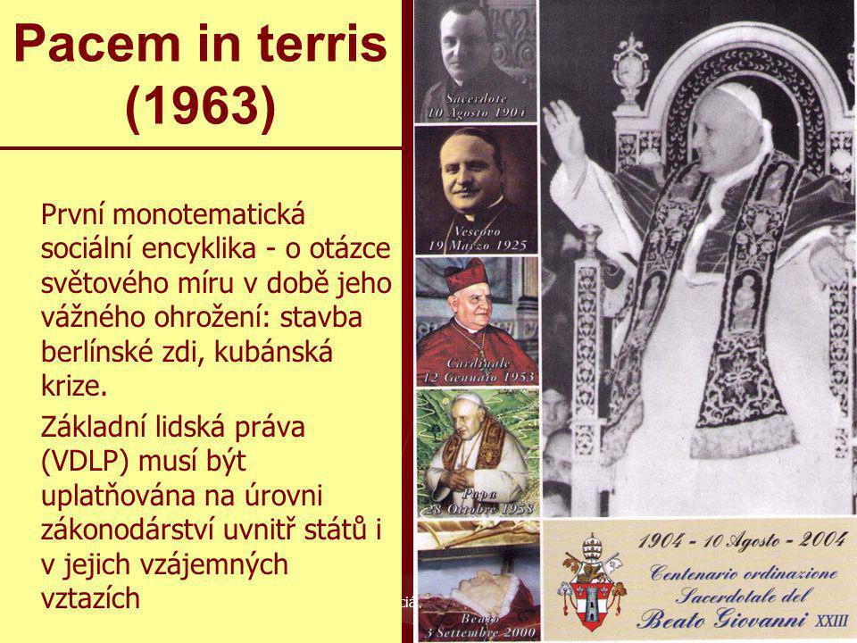 2 Křesťanská sociální etika. M. Martinek 201333 Pacem in terris (1963) První monotematická sociální encyklika - o otázce světového míru v době jeho vá