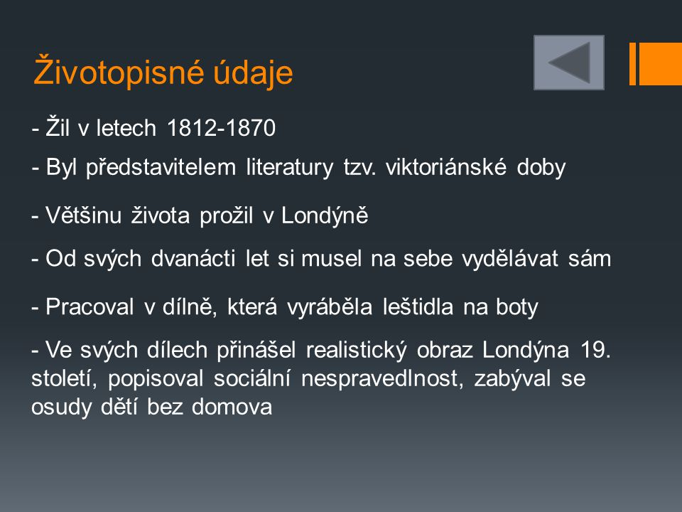 Životopisné údaje - Žil v letech 1812-1870 - Byl představitelem literatury tzv.