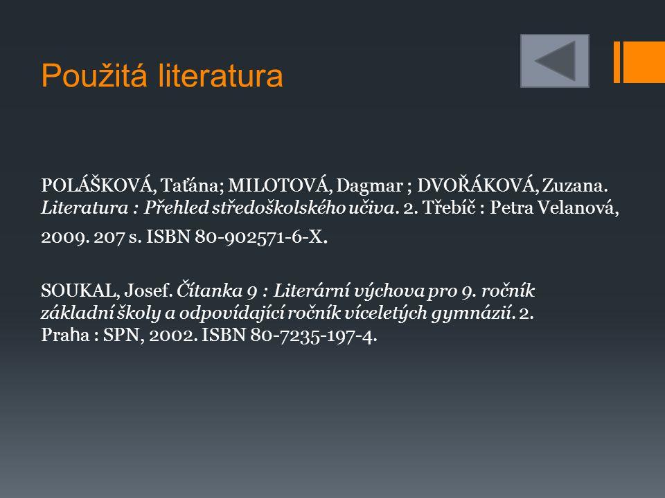 Použitá literatura POLÁŠKOVÁ, Taťána; MILOTOVÁ, Dagmar ; DVOŘÁKOVÁ, Zuzana.