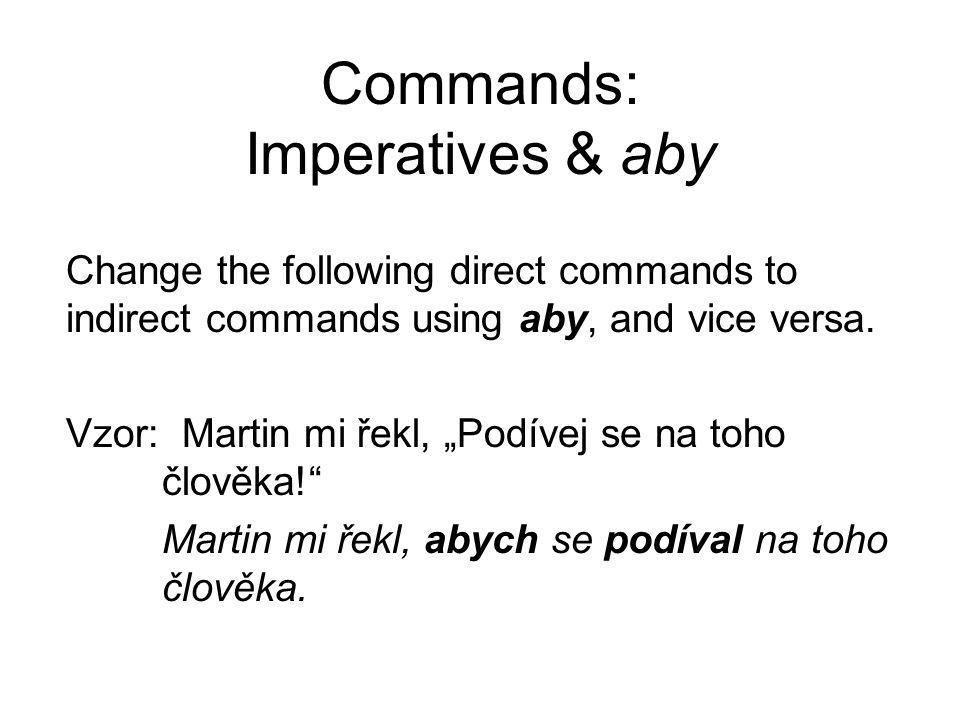 Commands: Imperatives & aby 10.Studenti řekli profesorovi, aby přednašel ve dvě hodiny.