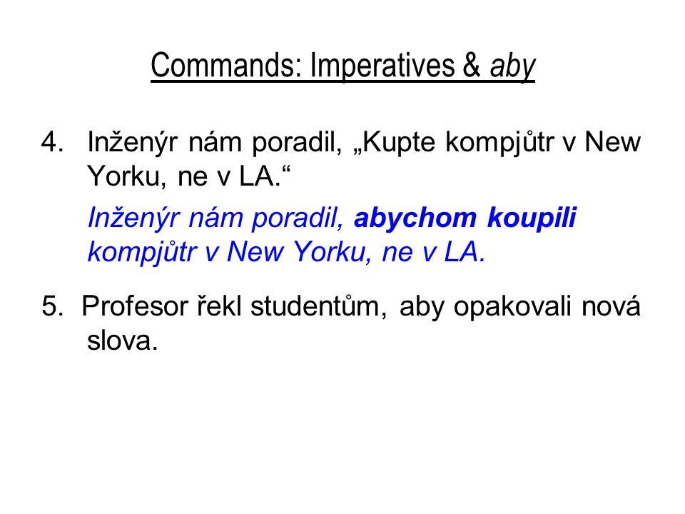 Commands: Imperatives & aby 5.Profesor řekl studentům, aby opakovali nová slova.