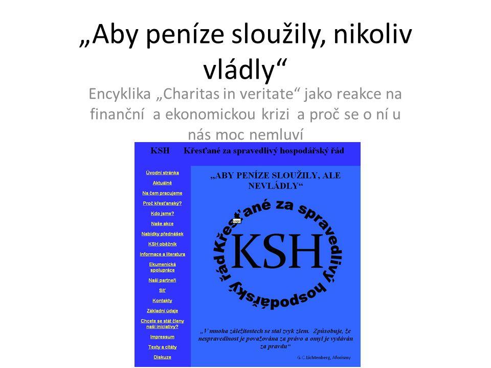 """""""Aby peníze sloužily, nikoliv vládly"""" Encyklika """"Charitas in veritate"""" jako reakce na finanční a ekonomickou krizi a proč se o ní u nás moc nemluví"""