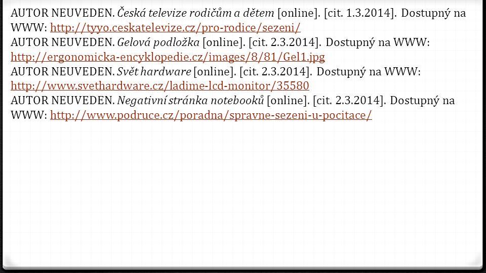 AUTOR NEUVEDEN. Česká televize rodičům a dětem [online]. [cit. 1.3.2014]. Dostupný na WWW: http://tyyo.ceskatelevize.cz/pro-rodice/sezeni/http://tyyo.
