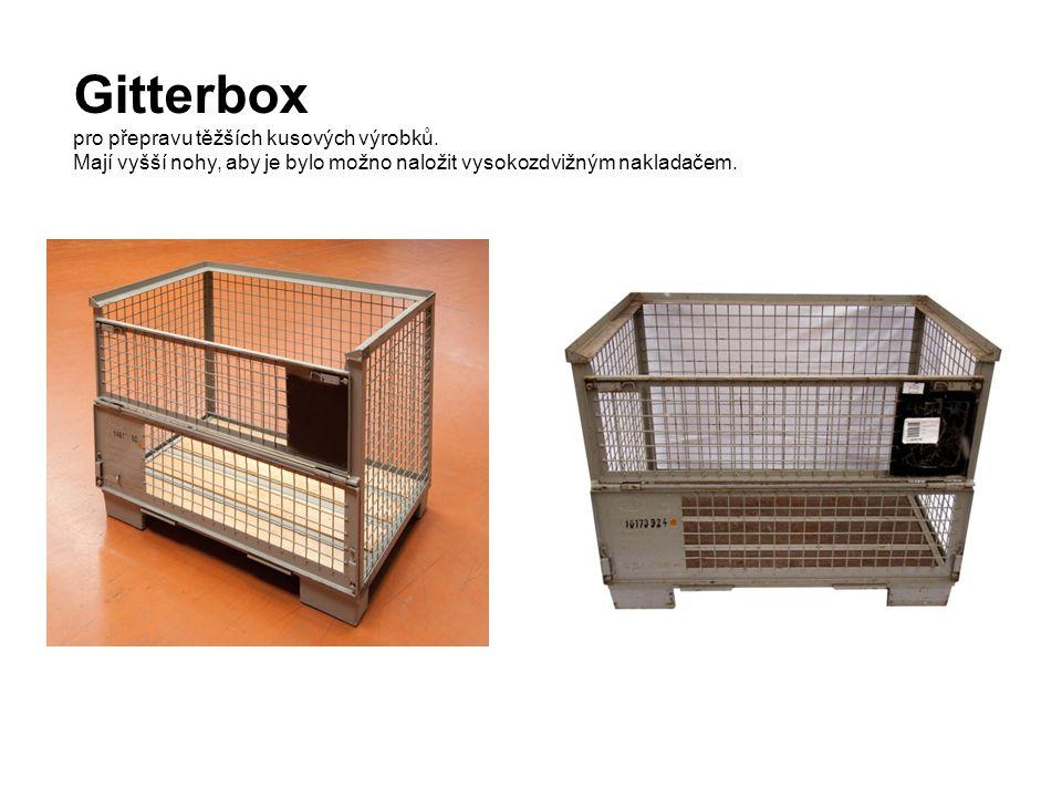 Gitterbox pro přepravu těžších kusových výrobků. Mají vyšší nohy, aby je bylo možno naložit vysokozdvižným nakladačem.