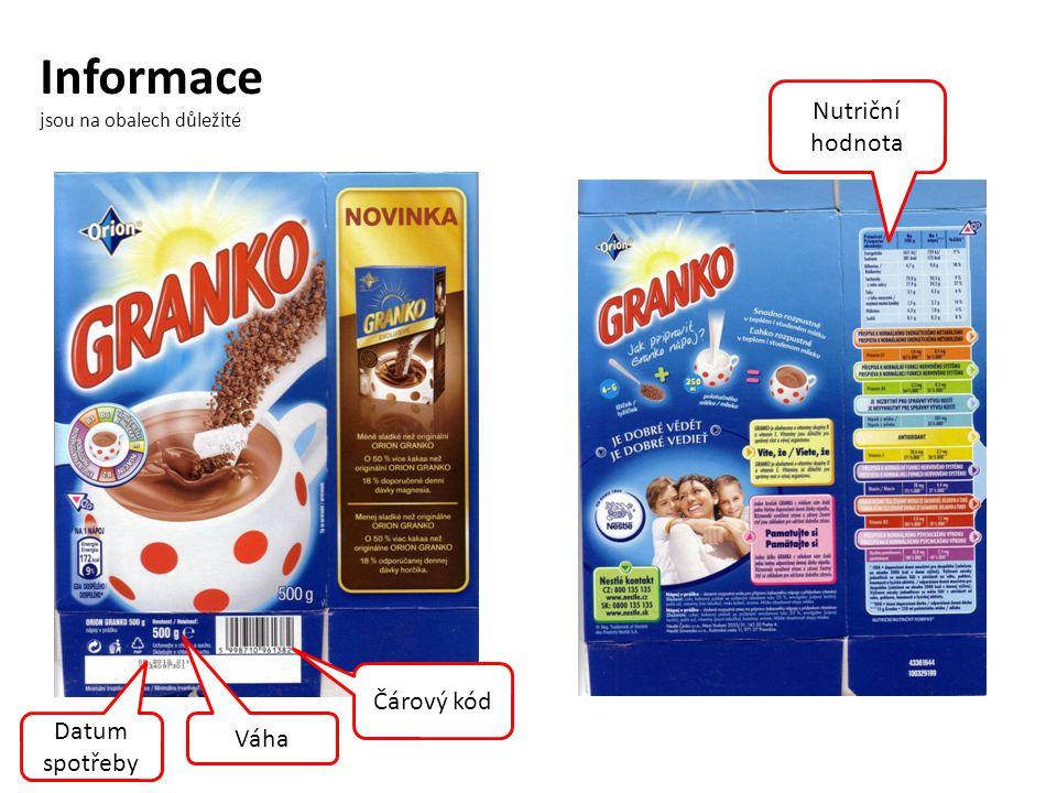 Informace jsou na obalech důležité Nutriční hodnota Čárový kód Váha Datum spotřeby