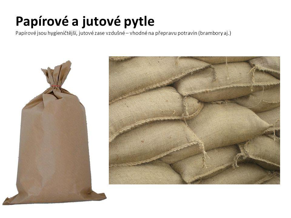 Papírové a jutové pytle Papírové jsou hygieničtější, jutové zase vzdušné – vhodné na přepravu potravin (brambory aj.)