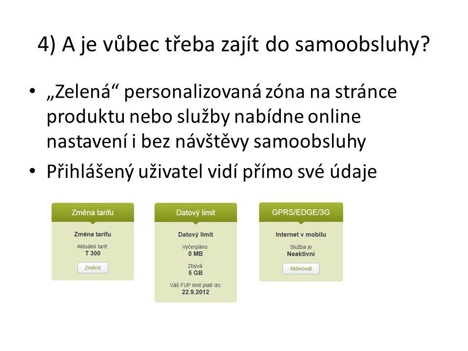 """4) A je vůbec třeba zajít do samoobsluhy? """"Zelená"""" personalizovaná zóna na stránce produktu nebo služby nabídne online nastavení i bez návštěvy samoob"""