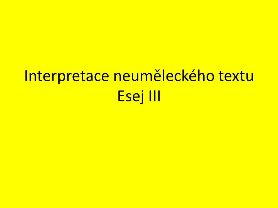 Interpretace neuměleckého textu Esej III