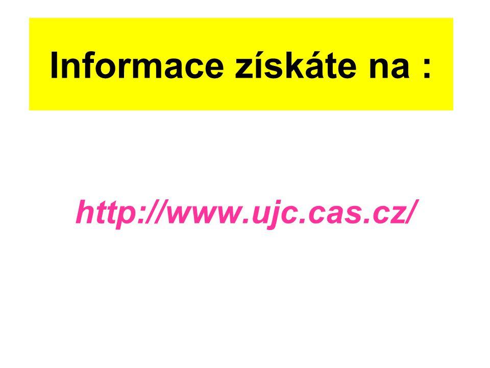 http://www.ujc.cas.cz/ Informace získáte na :