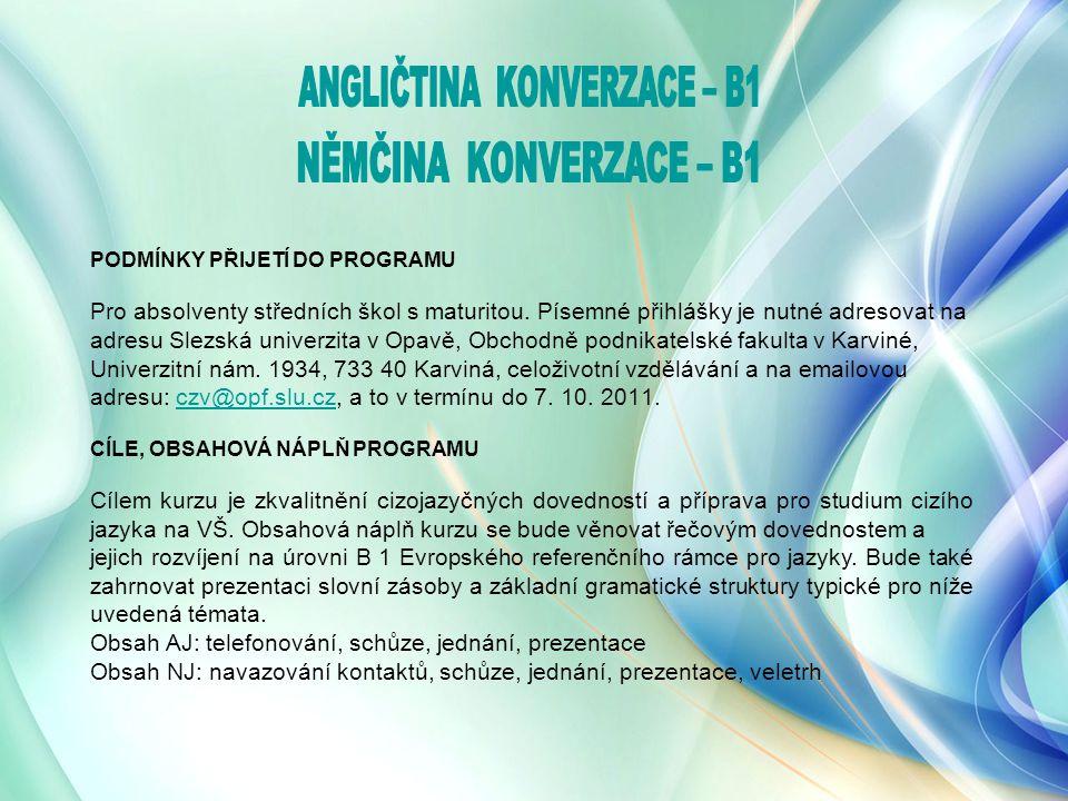 Anglický jazyk Německý jazyk GRAMATIKA – B1 KONVERZACE – B1 Příprava na mezinárodní zkoušky z anglického a německého jazyka  PŘÍPRAVA NA MEZINÁRODNÍ ZKOUŠKU CITY AND GUILDS – IESOL B2  PŘÍPRAVA K MEZINÁRODNÍ ZKOUŠCE CITY AND GUILDS SPOKEN ENGLISH TEST FOR BUSINESS – LEVEL 2  PWD - PRÜFUNG WIRTSCHAFTSDEUTSCH INTERNATIONALE (Mezinárodní zkouška z hospodářské němčiny)  ZDfB - ZERTIFIKAT DEUTSCH FÜR DEN BERUF (Mezinárodní zkouška z profesní němčiny) Francouzský jazykFRANCOUZŠTINA – 1.