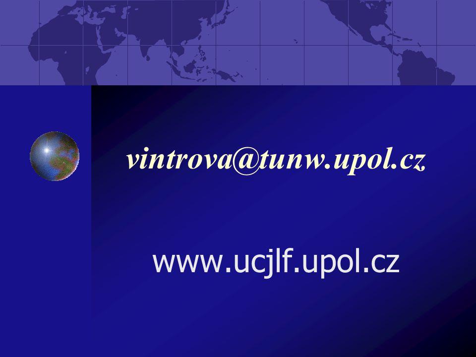 vintrova@tunw.upol.cz www.ucjlf.upol.cz