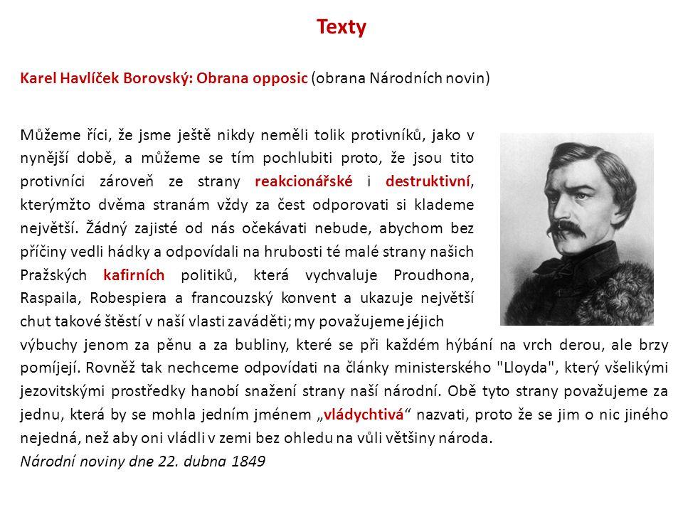Texty Karel Havlíček Borovský: Obrana opposic (obrana Národních novin) výbuchy jenom za pěnu a za bubliny, které se při každém hýbání na vrch derou, a