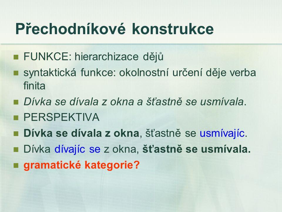 Jak se tvoří přechodníky tvoří se od kmene přítomného (prézentního) nedokonavých sloves (imperfektiv), a to formanty: a) -a, ouc-Ø, ouc-e (3pl.