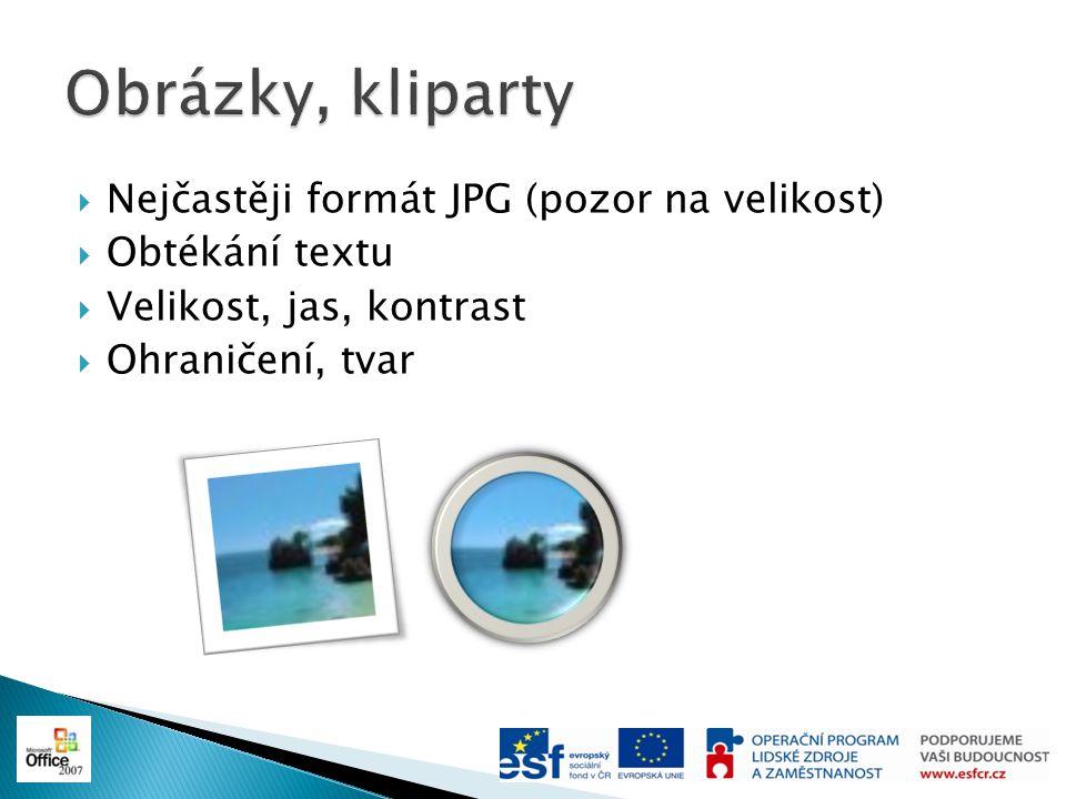  Nejčastěji formát JPG (pozor na velikost)  Obtékání textu  Velikost, jas, kontrast  Ohraničení, tvar