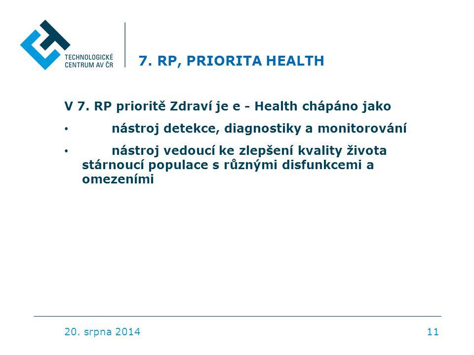 7. RP, PRIORITA HEALTH V 7. RP prioritě Zdraví je e - Health chápáno jako nástroj detekce, diagnostiky a monitorování nástroj vedoucí ke zlepšení kval