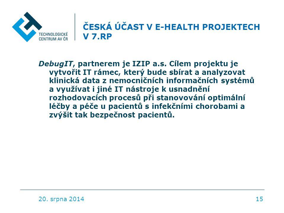 ČESKÁ ÚČAST V E-HEALTH PROJEKTECH V 7.RP DebugIT, partnerem je IZIP a.s. Cílem projektu je vytvořit IT rámec, který bude sbírat a analyzovat klinická
