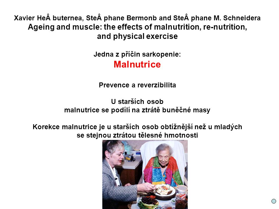 Xavier He buternea, Ste phane Bermonb and Ste phane M. Schneidera Ageing and muscle: the effects of malnutrition, re-nutrition, and physical exerci