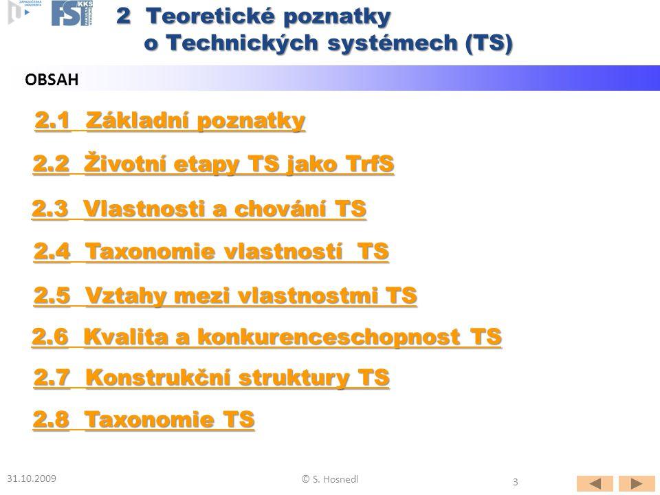 Třída vlastností - Obecné konstrukční vlastnosti TS (5): Podtřída vlastností - Technologické vlastnosti: (příp.