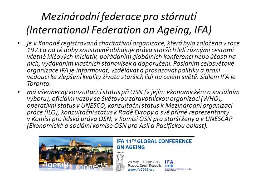 Mezinárodní federace pro stárnutí (International Federation on Ageing, IFA) je v Kanadě registrovaná charitativní organizace, která byla založena v roce 1973 a od té doby soustavně obhajuje práva starších lidí různými cestami včetně klíčových iniciativ, pořádáním globálních konferencí nebo účastí na nich, vydáváním vlastních stanovisek a doporučení.