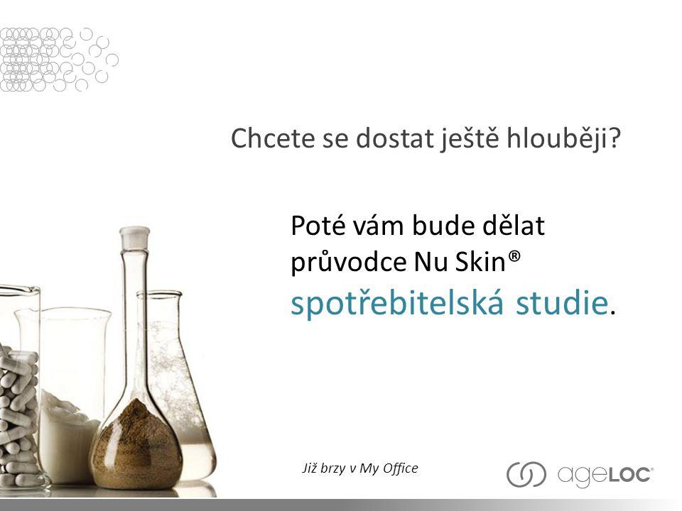 Chcete se dostat ještě hlouběji? Poté vám bude dělat průvodce Nu Skin® spotřebitelská studie. Již brzy v My Office
