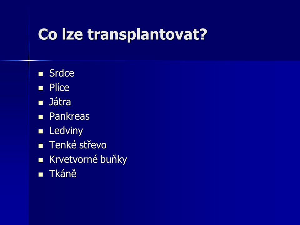 Co lze transplantovat.