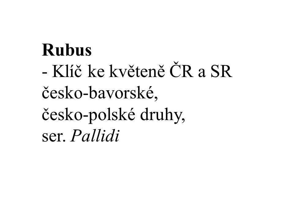 Rubus - Klíč ke květeně ČR a SR česko-bavorské, česko-polské druhy, ser. Pallidi