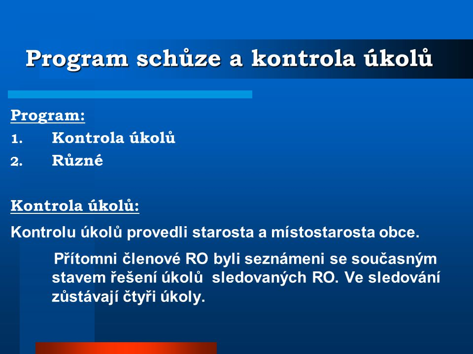 RADA OBCE SVIADNOV Ze 16. schůze Rady obce Sviadnov konané dne 27.6.2011