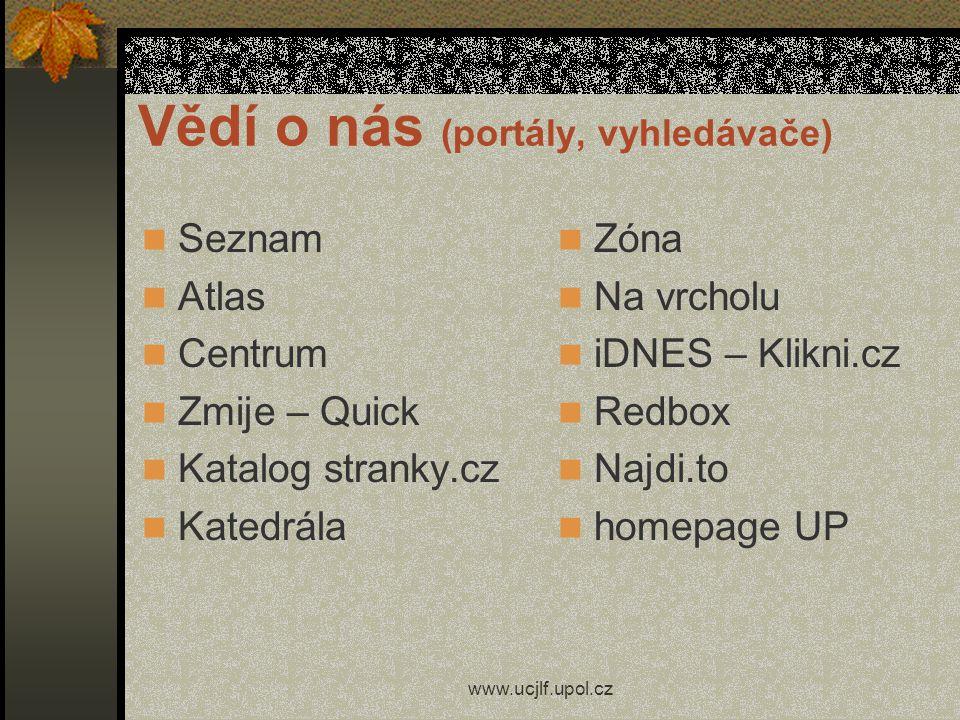www.ucjlf.upol.cz Propagace stránek zápisy / srovnávací testy studentů 1.