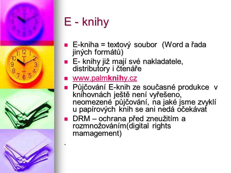 E - knihy E-kniha = textový soubor (Word a řada jiných formátů) E-kniha = textový soubor (Word a řada jiných formátů) E- knihy již mají své nakladatel