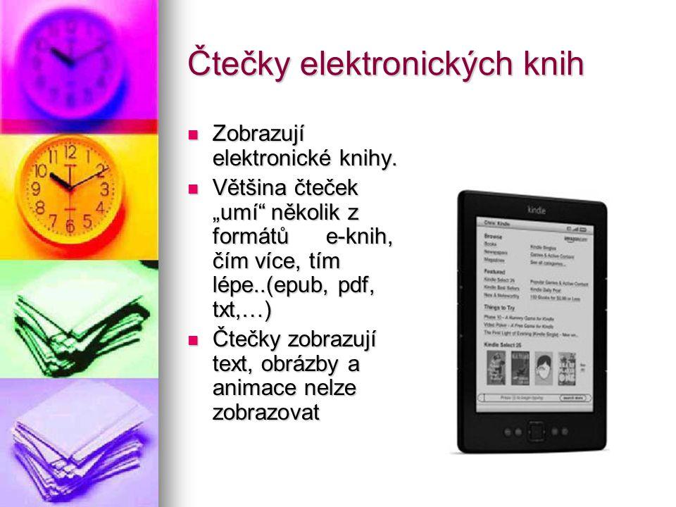 """Čtečky elektronických knih Zobrazují elektronické knihy. Zobrazují elektronické knihy. Většina čteček """"umí"""" několik z formátů e-knih, čím více, tím lé"""