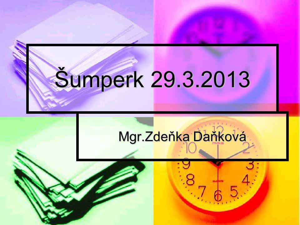 Šumperk 29.3.2013 Mgr.Zdeňka Daňková
