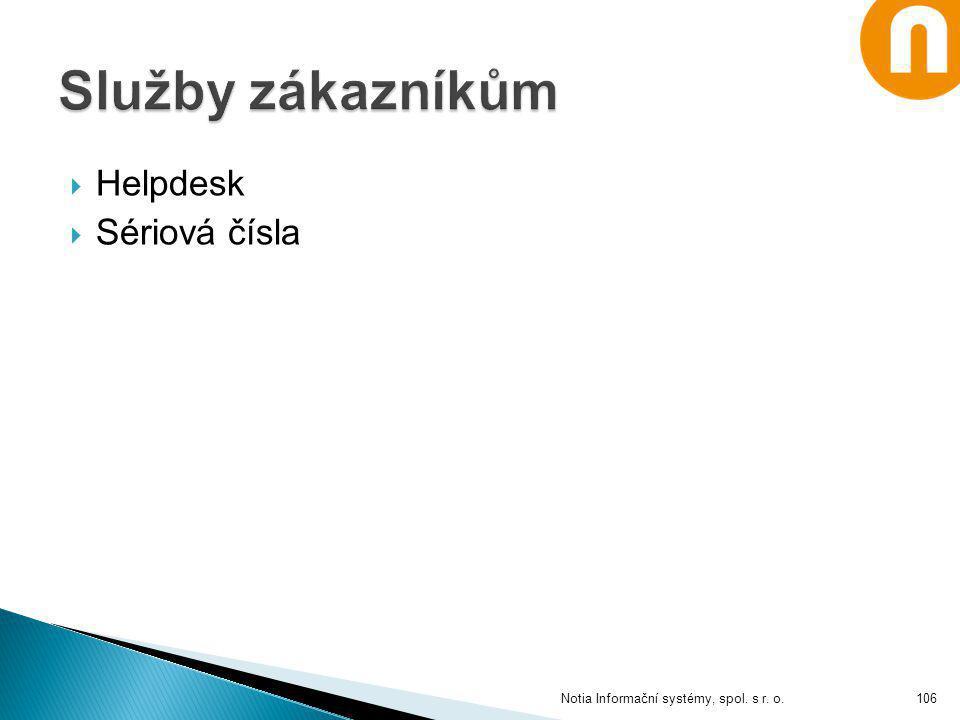  Helpdesk  Sériová čísla Notia Informační systémy, spol. s r. o.106