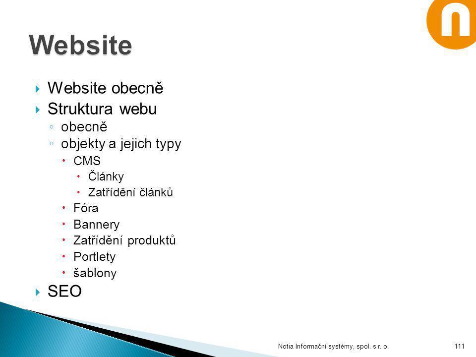  Website obecně  Struktura webu ◦ obecně ◦ objekty a jejich typy  CMS  Články  Zatřídění článků  Fóra  Bannery  Zatřídění produktů  Portlety