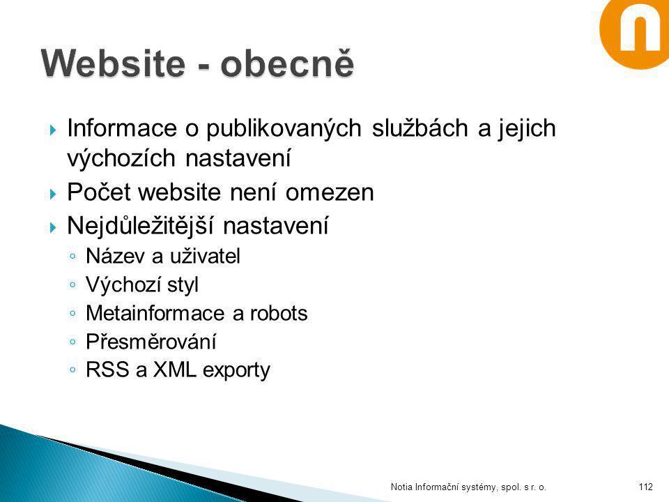  Informace o publikovaných službách a jejich výchozích nastavení  Počet website není omezen  Nejdůležitější nastavení ◦ Název a uživatel ◦ Výchozí