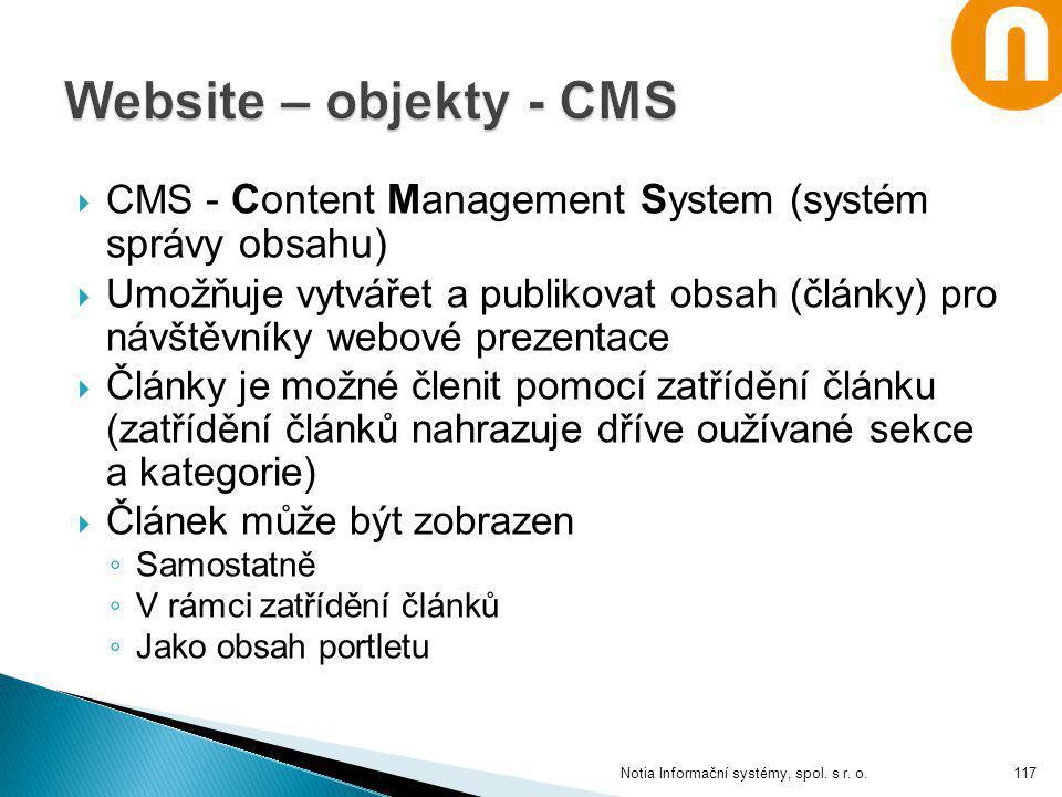  CMS - Content Management System (systém správy obsahu)  Umožňuje vytvářet a publikovat obsah (články) pro návštěvníky webové prezentace  Články je
