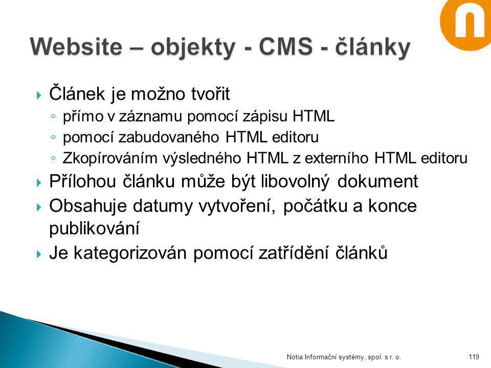  Článek je možno tvořit ◦ přímo v záznamu pomocí zápisu HTML ◦ pomocí zabudovaného HTML editoru ◦ Zkopírováním výsledného HTML z externího HTML edito